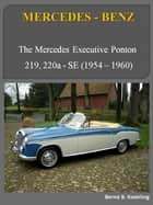 219, 220 executive ponton with buyer's guide and chassis number/data card explanation - From the 219 sedan to the 220SE cabriolet Mercedes-Benz ebook by Bernd S. Koehling