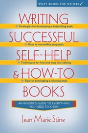 Writing Successful Self-Help and How-To Books ebook by Jean Marie Stine