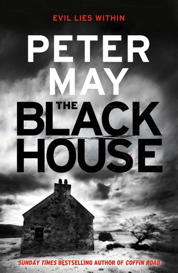 The Blackhouse - Book One of the Lewis Trilogy ebook by Peter May