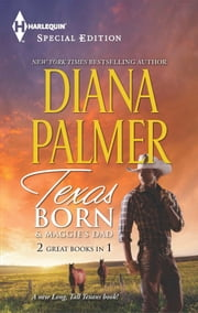 Texas Born & Maggie's Dad ebook by Diana Palmer