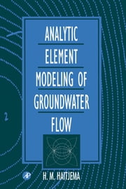 Analytic Element Modeling of Groundwater Flow ebook by Haitjema, H. M.