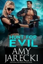 Hunt for Evil - ICE, #1 ebook by Amy Jarecki