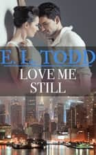 Love Me Still (Forever and Ever #37) ebook by E. L. Todd