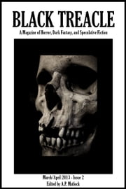Black Treacle Magazine (March/April 2013, Issue 2) ebook by A.P. Matlock
