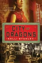 City of Dragons - A Miranda Corbie Mystery ebook by Kelli Stanley