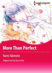 MORE THAN PERFECT - Harlequin Comics ebook by Day Leclaire, Nami Akimoto