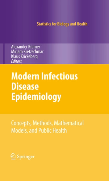 Modern Infectious Disease Epidemiology - Concepts, Methods, Mathematical Models, and Public Health ebook by