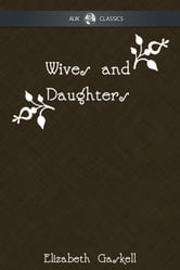 Wives and Daughters ebook by Elizabeth Gaskell