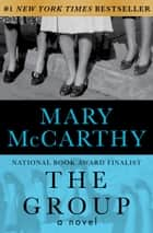 The Group - A Novel ebook by Mary McCarthy
