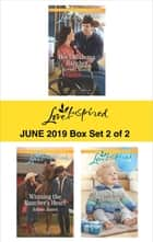 Harlequin Love Inspired June 2019 - Box Set 2 of 2 - An Anthology ebook by Brenda Minton, Arlene James, Heidi McCahan
