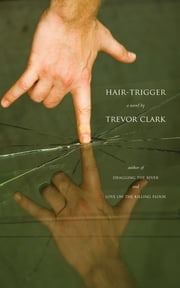 Hair-Trigger ebook by Trevor Clark