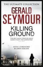 Killing Ground ebook by Gerald Seymour
