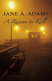 A Reason to Kill ebook by Jane A. Adams