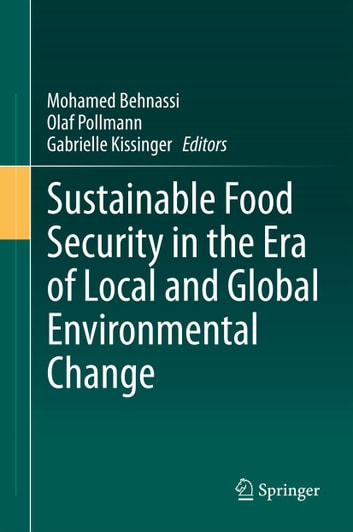 Sustainable Food Security in the Era of Local and Global Environmental Change eBook by