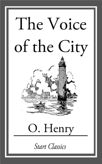 The Voice of the City ebook by O. Henry