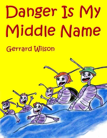 Danger Is My Middle Name ebook by Gerrard Wilson