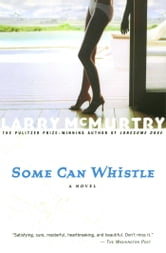 Some Can Whistle ebook by Larry McMurtry