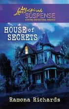 House of Secrets (Mills & Boon Love Inspired) ebook by Ramona Richards