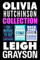 The Olivia Hutchinson Collection, Episodes 1-3 ebook by Leigh Grayson