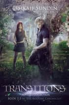 Transitions: Novella Collection (The Biodome Chronicles #2.5) ebook by Jesikah Sundin