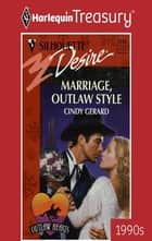 Marriage, Outlaw Style ebook by Cindy Gerard