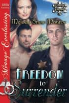 Freedom to Surrender ebook by Melody Snow Monroe