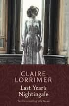 Last Year's Nightingale ebook by Claire Lorrimer