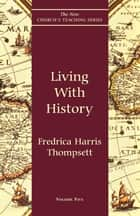 Living With History ebook by Fredrica Harris Thompsett