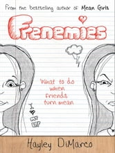 Frenemies - What to Do When Friends Turn Mean ebook by Hayley DiMarco