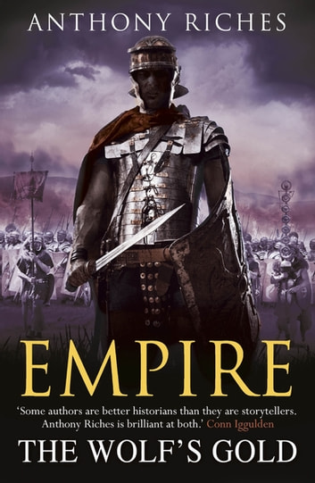 The Wolf's Gold: Empire V ebook by Anthony Riches