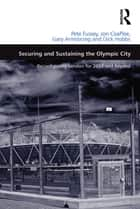 Securing and Sustaining the Olympic City ebook by Pete Fussey,Jon Coaffee,Dick Hobbs