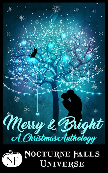 Merry & Bright - A Christmas Anthology ebook by Fiona Roarke,Jax Cassidy,Kira Nyte,Wynter Daniels,Candace Colt,Alethea Kontis,Cate Dean,Larissa Emerald,Sela Carsen