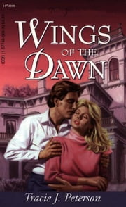Wings Of The Dawn ebook by Tracie Peterson