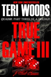 True to the Game Part III ebook by Teri Woods
