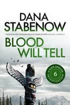 Blood Will Tell ebook by Dana Stabenow