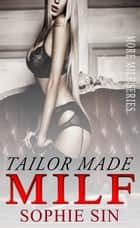 Tailor Made MILF (More MILF Series) ebook by Sophie Sin