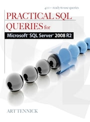 Practical SQL Queries for Microsoft SQL Server 2008 R2 ebook by Art Tennick
