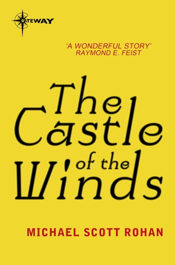 The Castle of the Winds ebook by Michael Scott Rohan