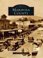 Mariposa County ebook by Leroy Radanovich