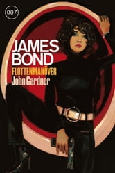 James Bond 23: Flottenmanöver ebook by John Gardner