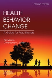 Health Behavior Change ebook by Pip Mason,Christopher C Butler