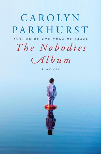 The Nobodies Album ebook by Carolyn Parkhurst