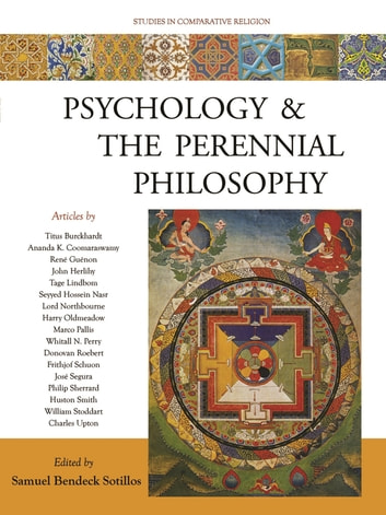 Psychology and the Perennial Philosophy - Studies in Comparative Religion ebook by