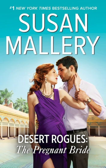 Desert Rogues - The Pregnant Bride ebook by Susan Mallery