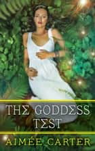 The Goddess Test ebook by Aimée Carter