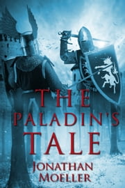 The Paladin's Tale (Tales of the Frostborn short story) ebook by Jonathan Moeller
