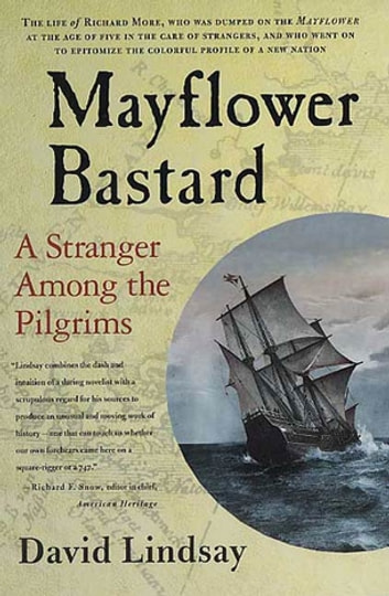 Mayflower Bastard - A Stranger Among the Pilgrims ebook by David Lindsay