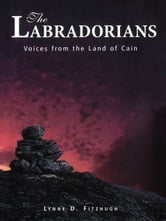 Labradorians: Voices From The Land Of Cain ebook by Lynne Fitzhugh