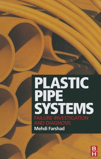 Plastic Pipe Systems: Failure Investigation and Diagnosis ebook by Mehdi Farshad