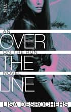Over the Line ebook by Lisa Desrochers